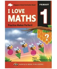 Fairfield Book Publisher I Love Maths Practice Makes Perfect Primary 1