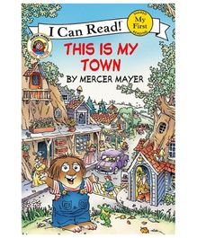 I Can Read Series Little Critter This Is My Town Book - English