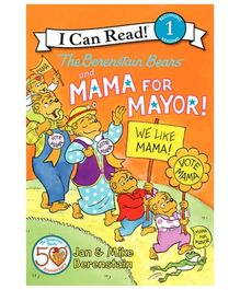 I Can Read Series The Berenstain Bears And Mama For Mayor