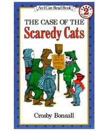 I Can Read Series The Case Of The Scaredy Cats - By Crosby Bonsall