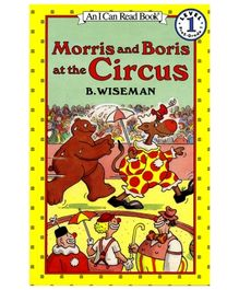 I Can Read Series Morris And Boris At The Circus - By B Wiseman