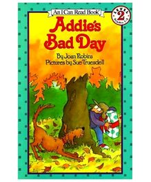 I Can Read Series Addies Bad Day - by Joan Robins