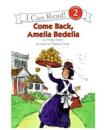 I Can Read Series Come Back Amelia Bedelia - Peggy Parish