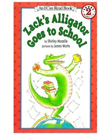 I Can Read Series Zacks Alligator Goes To School