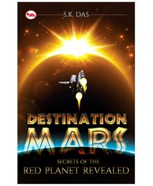 Rupa Publications The Secrets Of The Red Planet Revealed - S K Das