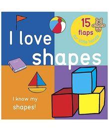 Parragon I Love Shapes - 15 Flaps For Little Hands