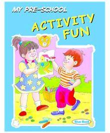 Shree Book Centre My Preschool Activity Fun - Blue