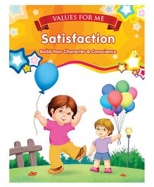 Values For Me Satisfaction Moral Story Book - English