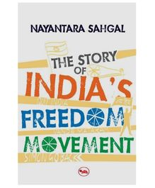 Rupa Publications The Story of IndIas Freedom Movement - English