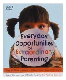 Everyday Opportunities For Extraordinary Parenting