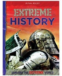 Miles Kelly Extreme History Explore The Extreme