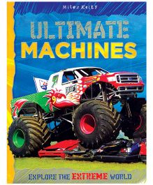 Miles Kelly Ultimate Machines Explore The Extreme