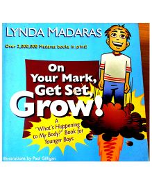 On Your Mark Get Set Grow A What's Happening To My Body Book For Younger Boys - English