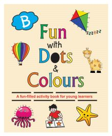 Fun With Dots And Colours Book B - English