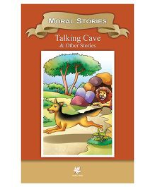 Moral Stories Talking Cave & Other Stories - English