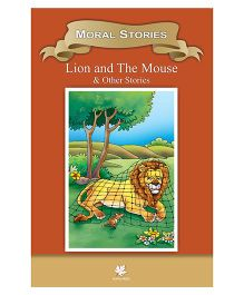 Moral Stories Lion and The Mouse and Other Stories - English