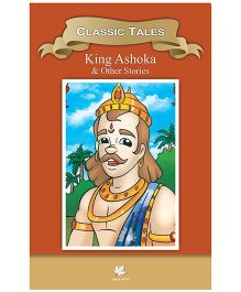 King Ashoka and Other Classics Stories - English