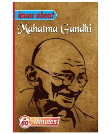 Know About Mahatma Gandhi - English