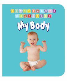 First Padded Board Book - My Body