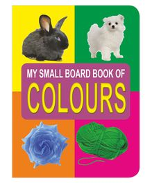 My Small Board Book Of Colours