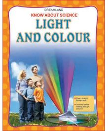 Dreamland Know About Science Light And Colour