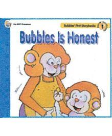 Bubbles is Honest