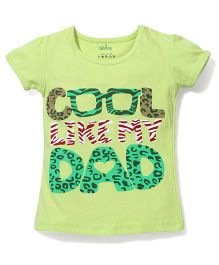 Babyhug Short Sleeves Top My Daddy Print - Green
