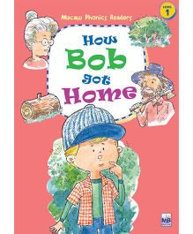 Macaw Phonics Readers Level 1 How Bob Got Home - English