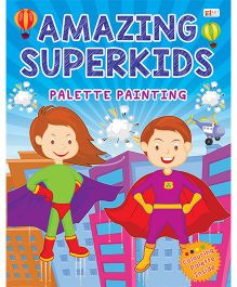 Amazing Superkids Palette Painting Book - English