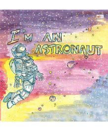 I Am An Astronaut - English
