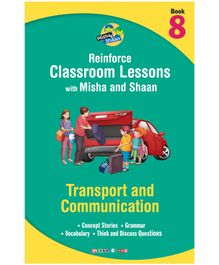 Reinforce Classroom Lessons with Misha and Shan 8 Transport and Communication - English