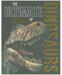 The Ultimate World of Dinosaurs