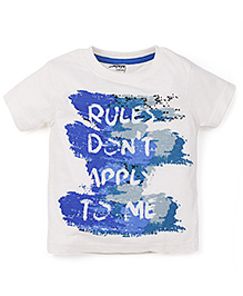 Babyoye Short Sleeves T-Shirt Rules Don't Apply To Me Print- White And Blue