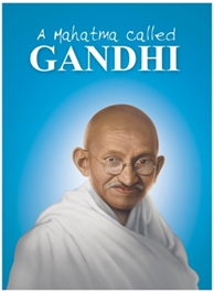A Mahatma Called Gandhi