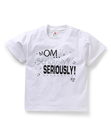 Hippo&Son Mom Seriously Print T-Shirt - White