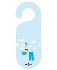 The Crazy Me Dude Life Is Short Printed Door Hanger - Sky Blue