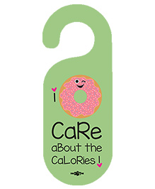 The Crazy Me I Don'T Care About The Calories Printed Door Hanger - Light Green