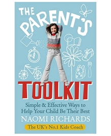 Random House - The Parents Toolkit Simple and Effective Ways to Help Your Child Be Their Best