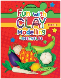 Dreamland Fun With Clay Modelling Vegetables Book 3 - English