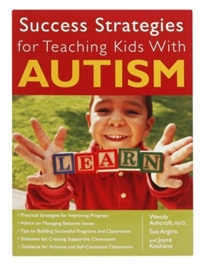 Success Strategies For Teaching Kids With Autism
