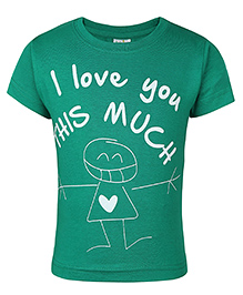 Babyhug Half Sleeves T-Shirt I Love You This Much Print - Green