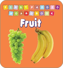 First Padded Board Book - Fruit