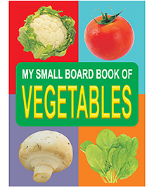 My Small Board Book Of Vegetables