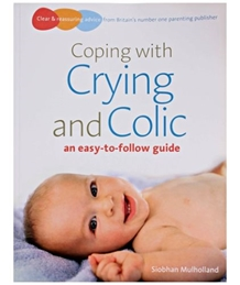 Coping With Crying & Colic - An Easy To Follow Guide