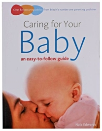 An Easy To Follow Guide Caring For Your Baby