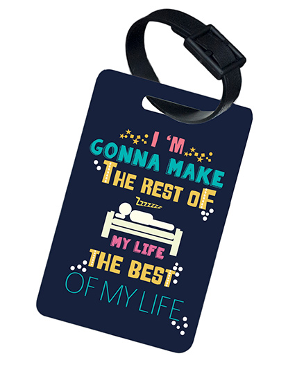 The Crazy Me IM Gonna Make Rest Of My Life Printed Luggage Tag - Blue