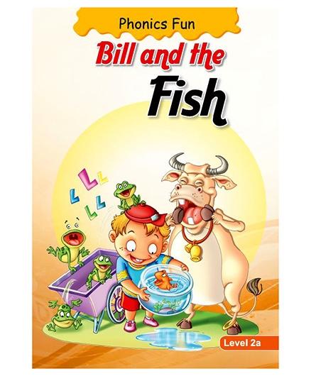 Phonics Fun Bill And The Fish 2A - English