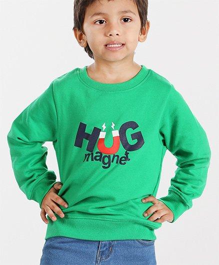 Babyhug Full Sleeves Pullover Sweatshirt Hug Magnet Print - Green