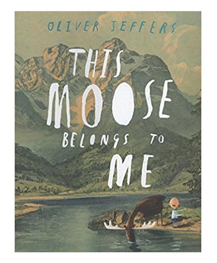 This Moose Belongs To Me By Oliver Jeffers - English