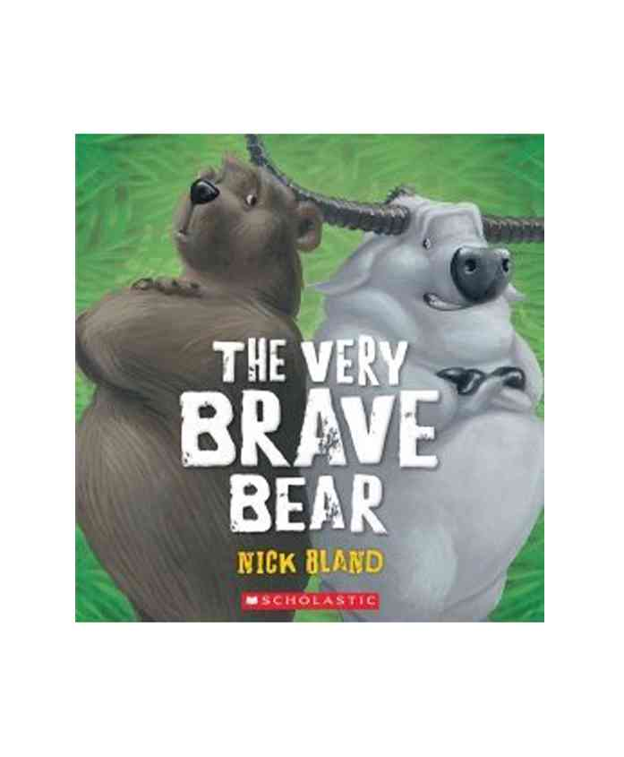 The Very Brave Bear By Nick Bland - English